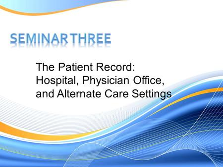 The Patient Record: Hospital, Physician Office, and Alternate Care Settings.