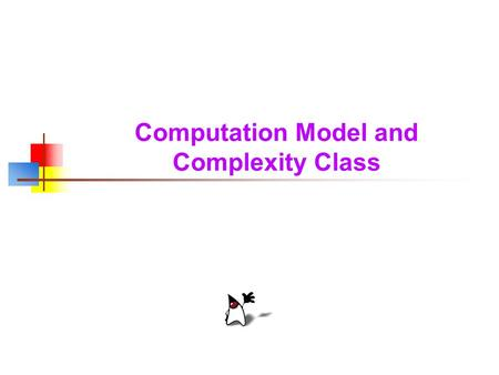 Computation Model and Complexity Class. 2 An algorithmic process that uses the result of a random draw to make an approximated decision has the ability.