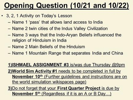Opening Question (10/21 and 10/22) 3, 2, 1 Activity on Today's Lesson3, 2, 1 Activity on Today's Lesson –Name 1 'pass' that allows land access to India.