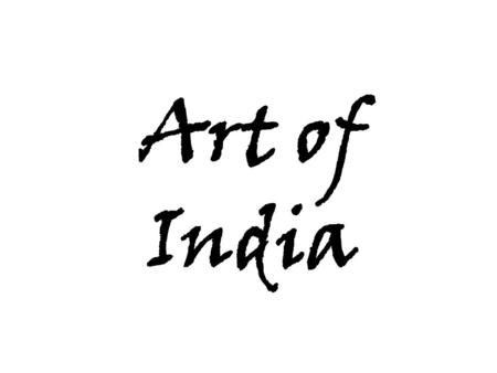Art of India. Influences on Indian Art India was home to one of the world's oldest civilizations. India has rich mix of cultures dominated by the religions.