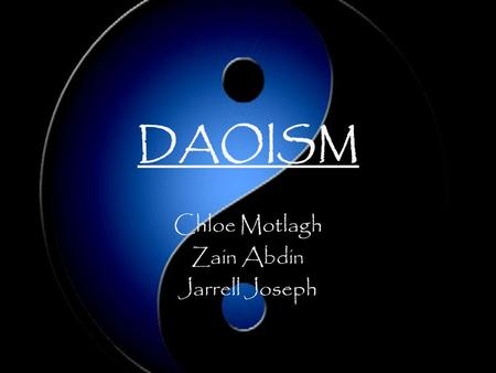 DAOISM Chloe Motlagh Zain Abdin Jarrell Joseph. The Religions Gods The religions founder was named Lao-zi. Daoism does not believe in gods as such rather.