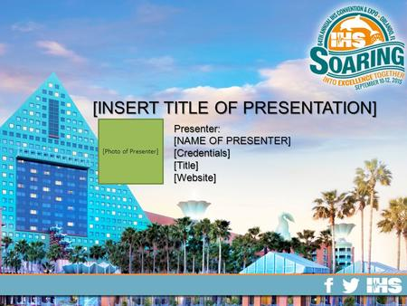 [INSERT TITLE OF PRESENTATION] [Photo of Presenter] Presenter: [NAME OF PRESENTER] [Credentials][Title][Website]