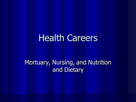 Health Careers Mortuary, Nursing, and Nutrition and Dietary.