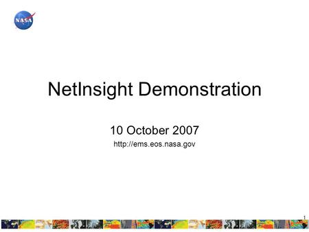 1 NetInsight Demonstration 10 October 2007