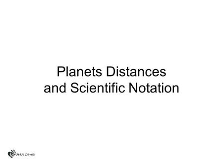 Planets Distances and Scientific Notation
