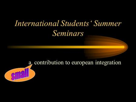 International Students' Summer Seminars a contribution to european integration.