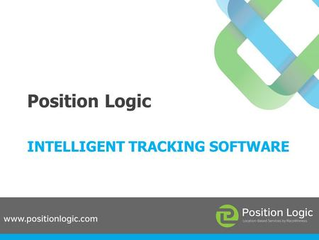 Position Logic INTELLIGENT TRACKING SOFTWARE. Introduction About us Platform Video.