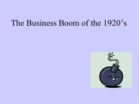 The Business Boom of the 1920's