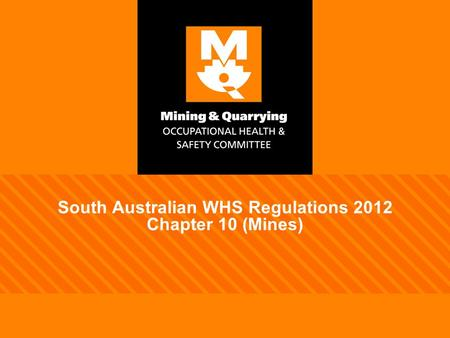 South Australian WHS Regulations 2012 Chapter 10 (Mines)