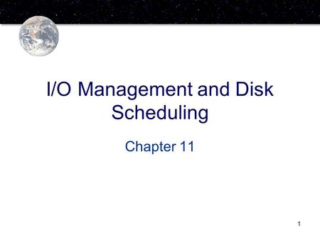 1 I/O Management and Disk Scheduling Chapter 11. 2 Categories of I/O Devices Human readable –Used to communicate with the user –Printers –Video display.