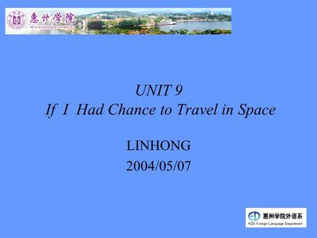 UNIT 9 If I Had Chance to Travel in Space LINHONG 2004/05/07.