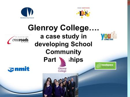 Glenroy College…. a case study in developing School Community Partnerships.
