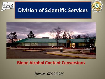 Division of Scientific Services Blood Alcohol Content Conversions Effective 07/22/2015.