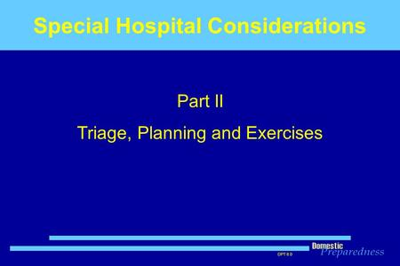 DPT 8.0 Special Hospital Considerations Part II Triage, Planning and Exercises.