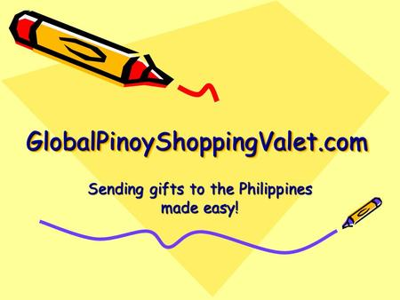 GlobalPinoyShoppingValet.comGlobalPinoyShoppingValet.com Sending gifts to the Philippines made easy!