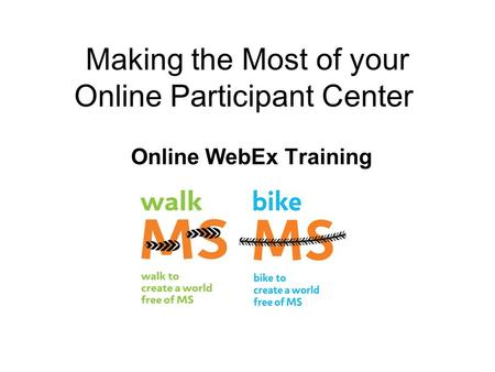 Making the Most of your Online Participant Center Online WebEx Training.
