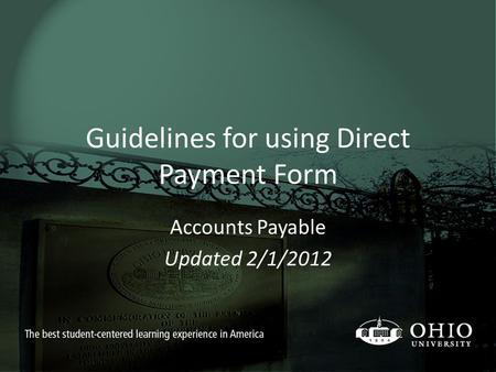 Guidelines for using Direct Payment Form Accounts Payable Updated 2/1/2012.