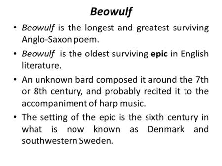 an overview of the anglo saxon period in the epic poem beowulf Wolfnote summary of beowulf scyld's beloved son beowulf then ruled the danes for a long period of time  beowulf – an anglo-saxon epic poem.