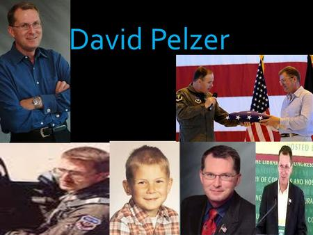 David Pelzer Dave made his way though his mother's abuse and having to move from place to place. He found his way though all the bad things that happened.