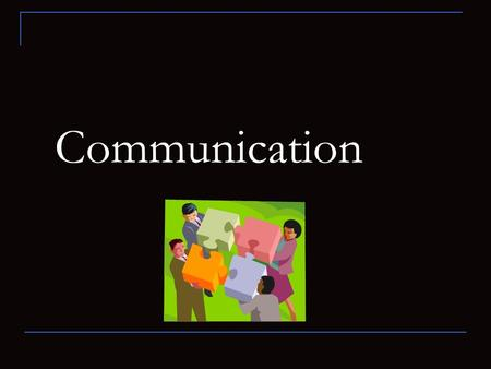 Communication. Verbal & Nonverbal Communication Nonverbal Communication Involves: eye contact, gestures, posture, body movements, and tone of voice. Verbal.