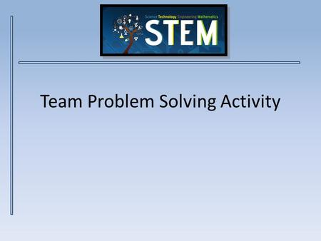 Team Problem Solving Activity