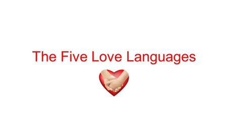 The Five Love Languages. Just as there are different languages spoken around the world, there are different emotional languages of love. Each person has.