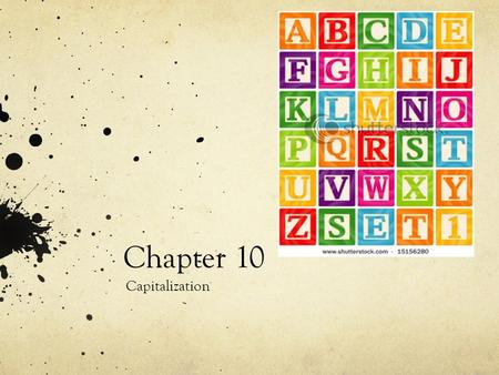 Chapter 10 Capitalization.