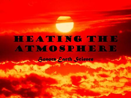 Heating the Atmosphere Honors Earth Science. Of the sun's rays that enter our atmosphere, … 20% are absorbed (gamma, x-rays, UV) 30% are reflected 50%