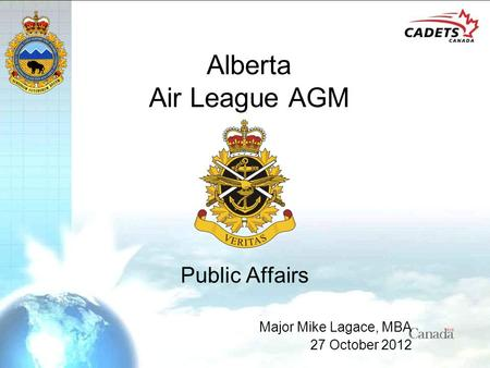 Alberta Air League AGM Public Affairs Major Mike Lagace, MBA 27 October 2012.