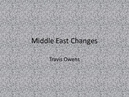Middle East Changes Travis Owens. Tunisia French colonial rule ended in 1956, and Tunisia was led for three decades by Habib Bourguiba, who advanced worldly.