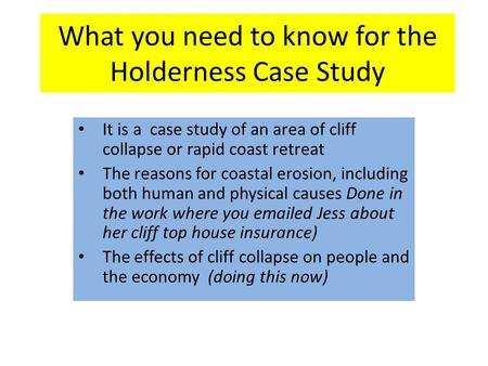 case study coastal erosion holderness coast Coastal management case study: holderness coastline the holderness coastline is located on the east coast of england it is the fastest eroding coastline in europe.