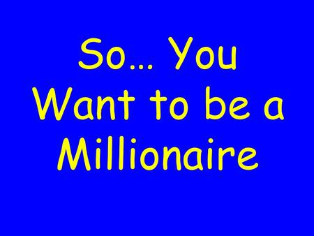 So… You Want to be a Millionaire. How can someone live on minimum wage?????