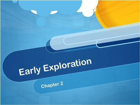 Early Exploration Chapter 2.