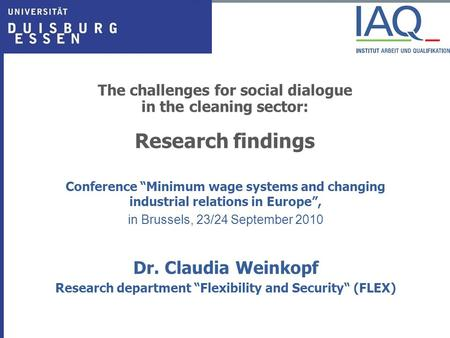 "The challenges for social dialogue in the cleaning sector: Research findings Conference ""Minimum wage systems and changing industrial relations in Europe"","