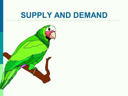 SUPPLY AND DEMAND. DEMAND CURVE QUANTITY 0 D D Price Quantity PRICE.