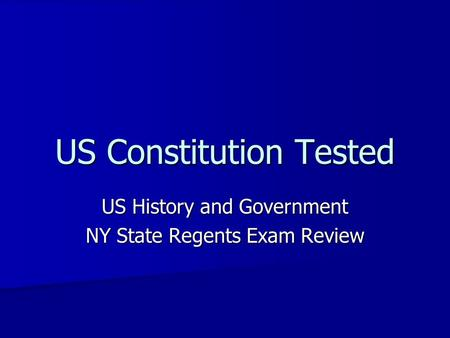 US Constitution Tested US History and Government NY State Regents Exam Review.