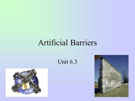 Artificial Barriers Unit 6.3. Artificial Barriers –Your book looks at different scenarios at which there is an artificial barrier that prevents the market.
