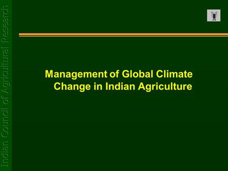 Management of Global Climate Change in Indian Agriculture.