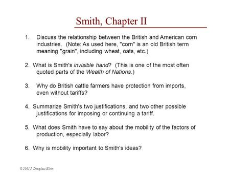 © 2001 J. Douglass Klein Smith, Chapter II 1.Discuss the relationship between the British and American corn industries. (Note: As used here, corn is.