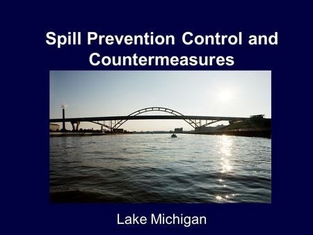 Spill Prevention Control and Countermeasures Lake Michigan.