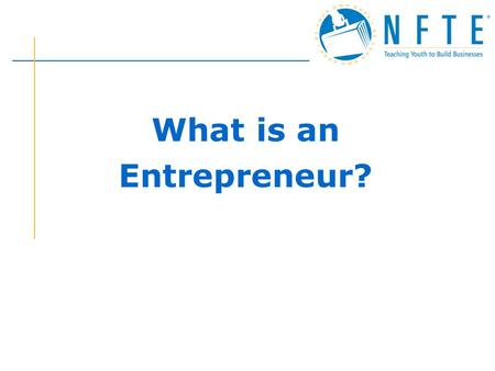 What is an Entrepreneur?. Could you connect the 9 dots with 4 connecting lines ? Don't lift your writing instrument off the paper! Brain Teaser.