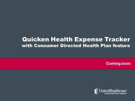 Quicken Health Expense Tracker with Consumer Directed Health Plan feature Coming soon.