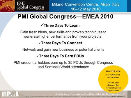 """PMI"" is a registered trade and service mark of the Project Management Institute, Inc. ©2009 Permission is granted to PMI for PMI® Marketplace use only""PMI"""