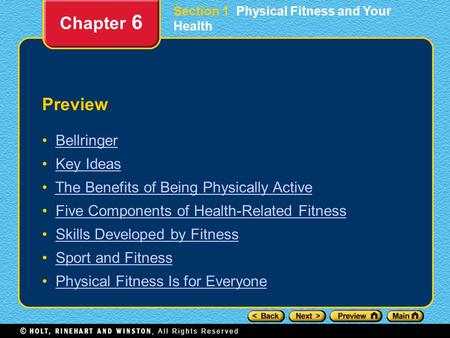 Preview Bellringer Key Ideas The Benefits of Being Physically Active Five Components of Health-Related Fitness Skills Developed by Fitness Sport and Fitness.