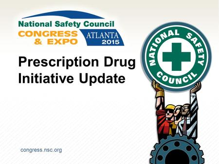 Congress.nsc.org Prescription Drug Initiative Update.