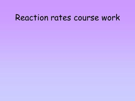 Reaction rates course work