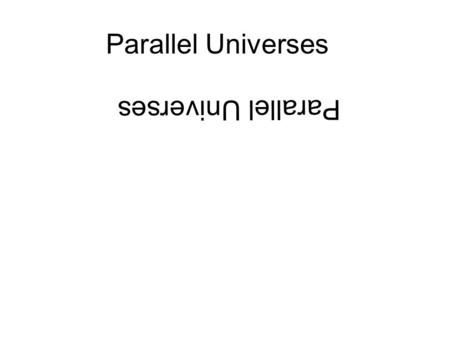 Parallel Universes. Level 1: Regions Beyond Cosmic Horizon – 1. The universe is infinitely big and contains matter at roughly the same distribution (as.