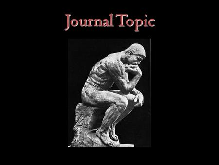 Journal Topic. Essential Question: What are the main focal points for studying the cultures and ancient Greece and Rome?