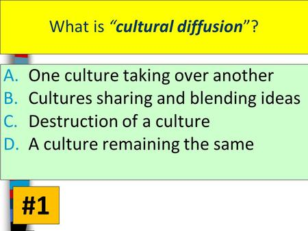 "What is ""cultural diffusion""? A.One culture taking over another B.Cultures sharing and blending ideas C.Destruction of a culture D.A culture remaining."