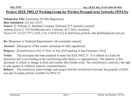 Doc.: IEEE 802.15-05-0384-00-003c Submission July, 2005 Pollock and Skafidas, NICTASlide 1 Project: IEEE P802.15 Working Group for Wireless Personal Area.